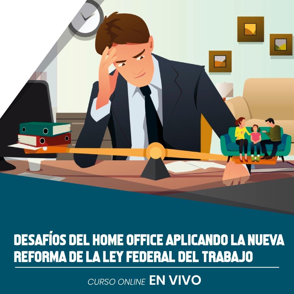 Desafíos del Home Office aplicando la nueva reforma de la ley Federal del Trabajo